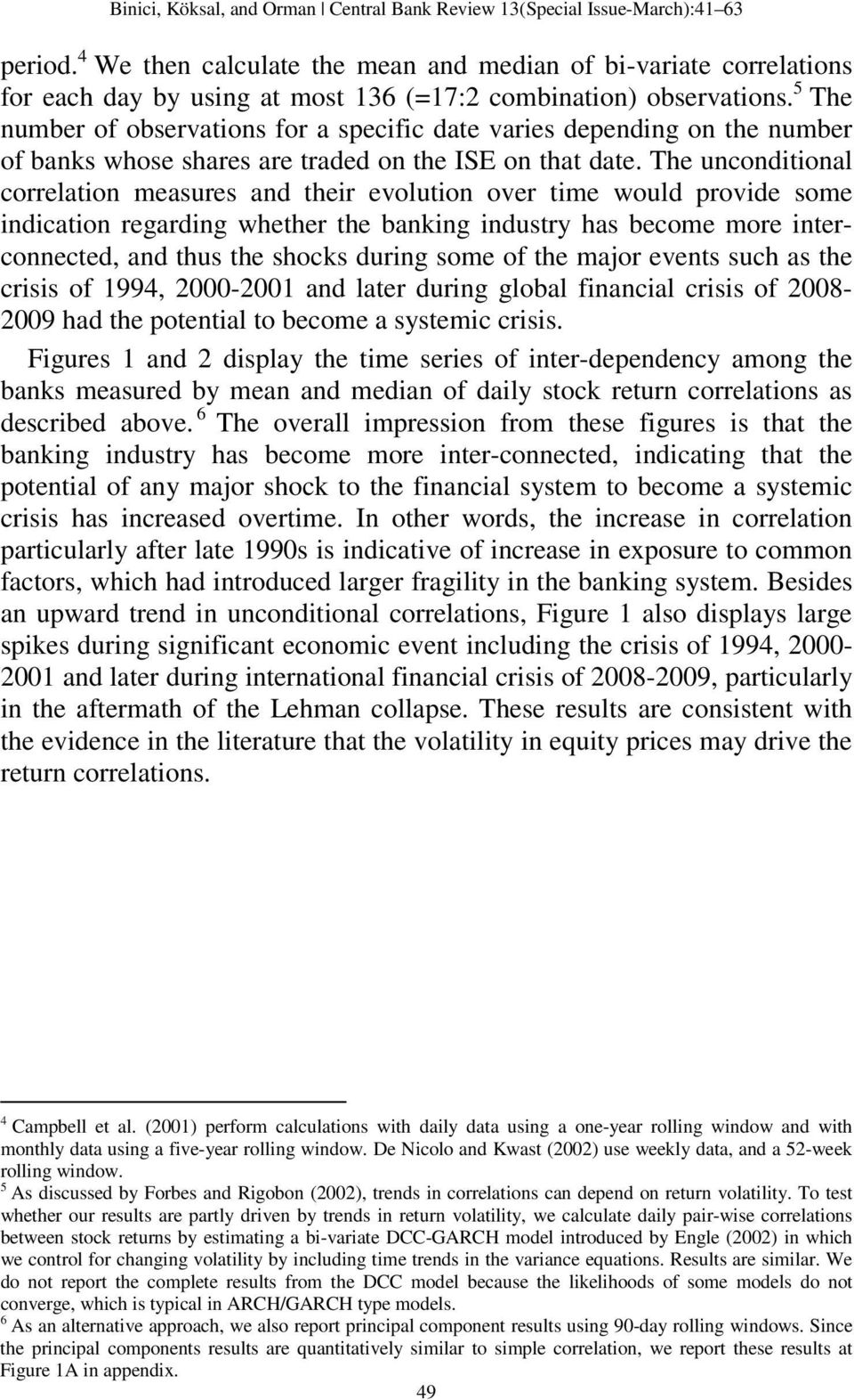 the financial crisis of 2007 2009 the road to systemic risk pdf Systemic risk and the financial crisis of 2008 gerald p dwyer caveats  1/1/2006 3/2/2007 5/1/2008 7/1/2009 1/1/2006 3/2/2007 5/1/2008 7/1/2009 aaa 70 80 90 100.