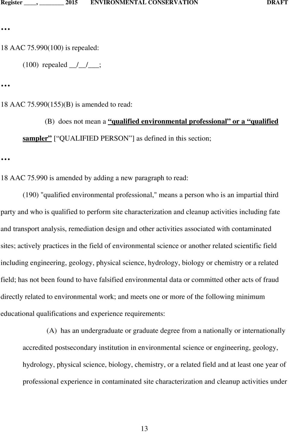 "990 is amended by adding a new paragraph to read: (190) ""qualified environmental professional,"" means a person who is an impartial third party and who is qualified to perform site characterization"