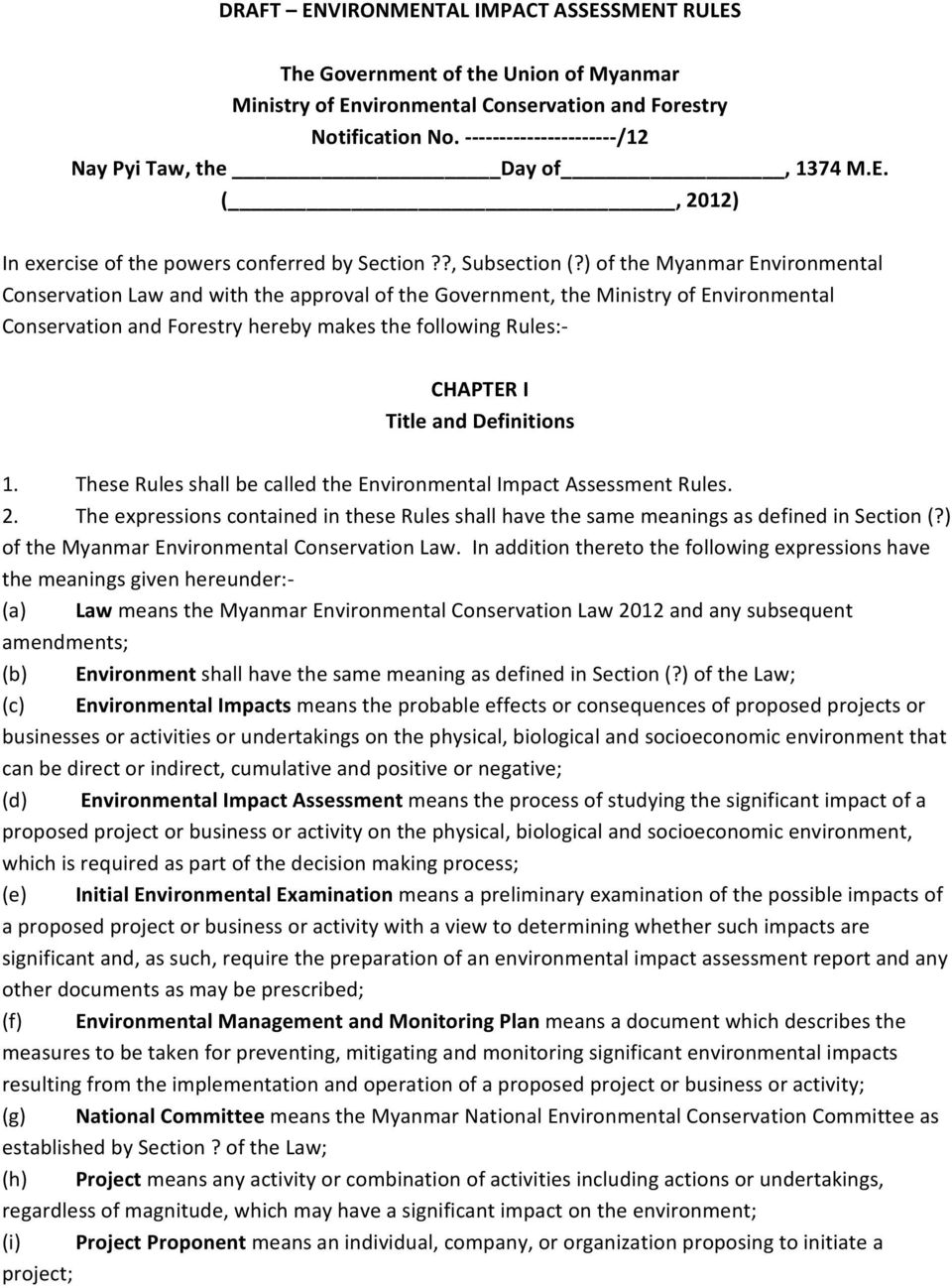) of the Myanmar Environmental Conservation Law and with the approval of the Government, the Ministry of Environmental Conservation and Forestry hereby makes the following Rules: CHAPTER I Title and