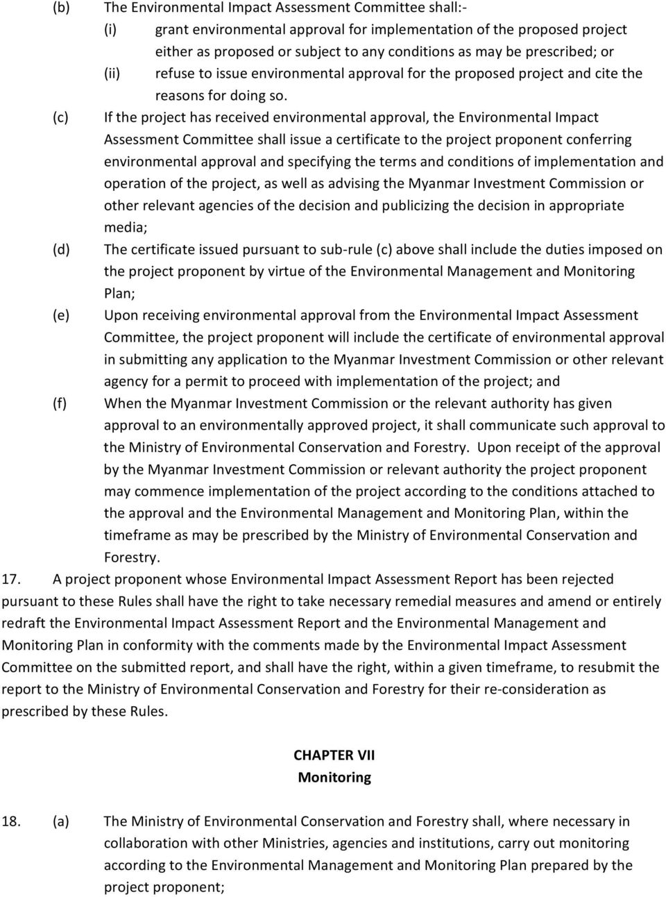 (c) If the project has received environmental approval, the Environmental Impact Assessment Committee shall issue a certificate to the project proponent conferring environmental approval and
