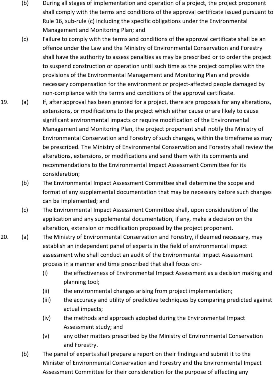 under the Law and the Ministry of Environmental Conservation and Forestry shall have the authority to assess penalties as may be prescribed or to order the project to suspend construction or