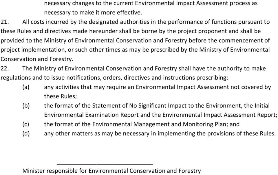 the Ministry of Environmental Conservation and Forestry before the commencement of project implementation, or such other times as may be prescribed by the Ministry of Environmental Conservation and