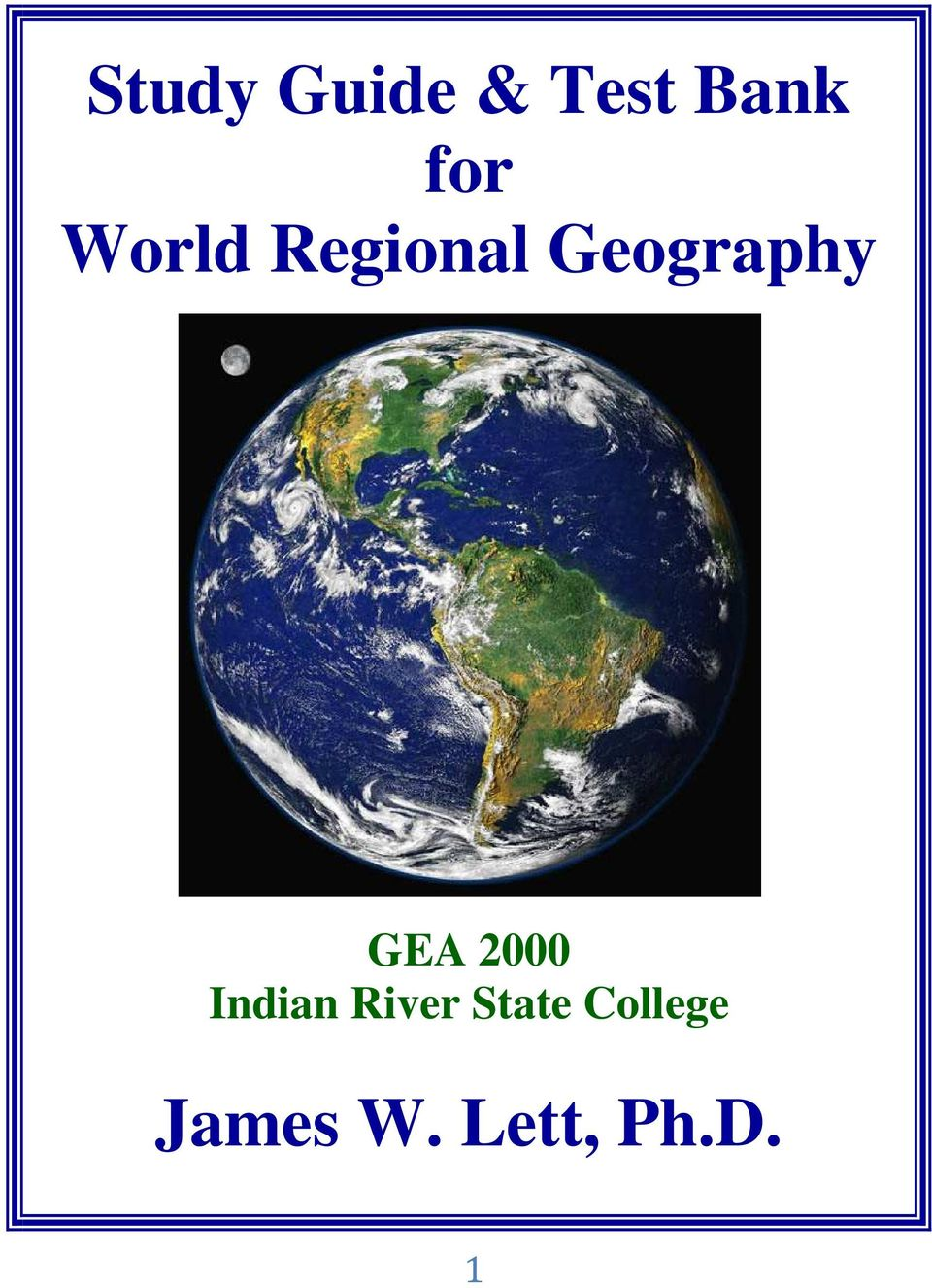 world regional geography test 1 study Geography is the study of the physical features of the earth and its  the  concepts presented in world regional geography will build upon one another as  you  however, in order to adequately prepare for this exam, you will need to  work.