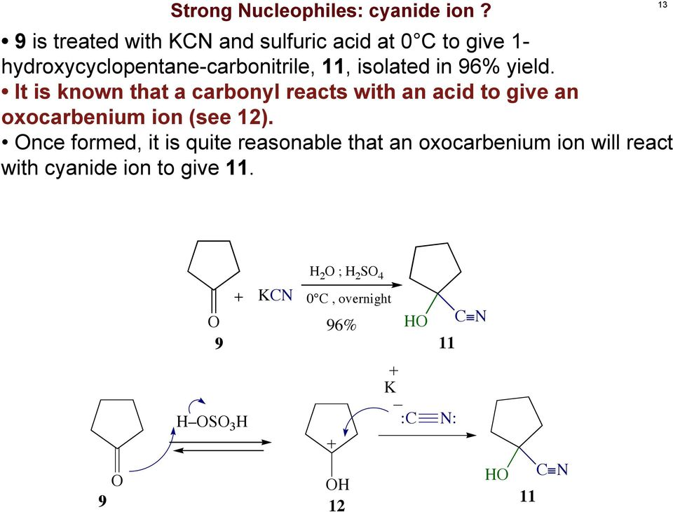 in 96% yield. It is known that a carbonyl reacts with an acid to give an oxocarbenium ion (see 12).