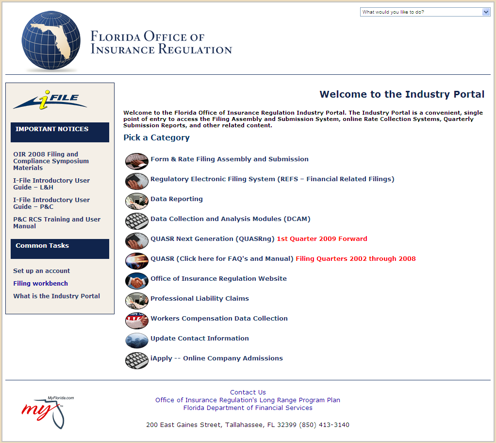 INDUSTRY PORTAL MAIN MENU The Industry Portal (I-Portal) main menu screen allows for access into the various systems with the Office of Insurance Regulation Industry Portal.