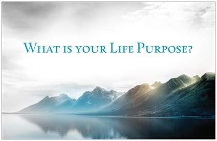 What your Life's Purpose isand isn't- There is much being written and talked about these days on the topic of our Life's Purpose.