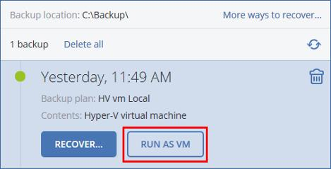 5.6 Microsoft Hyper-V: Acronis Instant Restore In this scenario, we will run a Hyper-V virtual machine from the backup created in the previous scenario. To run a virtual machine from a backup 1.