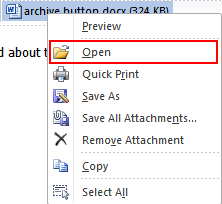 Microsoft Outlook 2010 Basics 19 Opening an Attachment You can also open an attachment in its native program. 1. Select a mail message. 2. Right-click on the attachment.