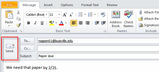 Microsoft Outlook 2010 Basics 23 8. Click the Send button. The message is sent.