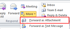 34 Microsoft Outlook 2010 Basics 2. Click the Forward button on the Message ribbon. 3. Complete the To field. 4. Add any remarks. 5. Click the Send button.