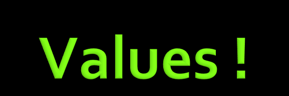 Values satisfies the following criteria: 1. They are relatively few in number. 2. They serve as a guide for culturally appropriate behavior 3. They are enduring or difficult to change 4.