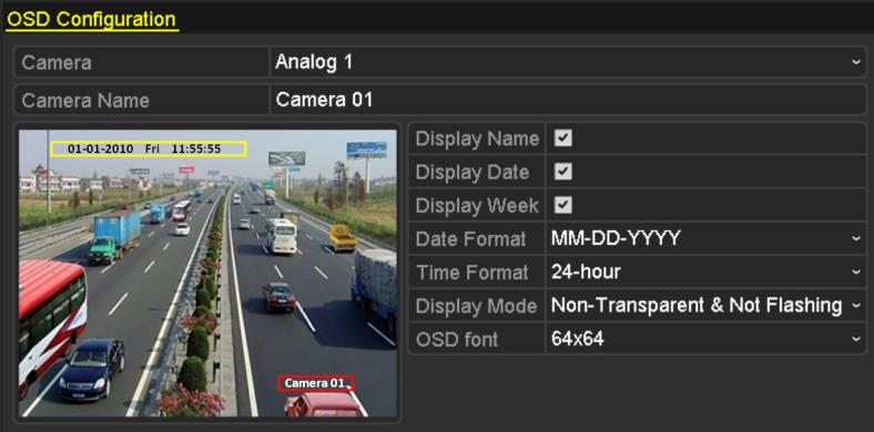 User Manual of Digital Video Recorder 11.1 Configuring OSD Settings Purpose: You can configure the OSD (On-screen Display) settings for the camera, including date /time, camera name, etc. 1. Enter the OSD Configuration interface.