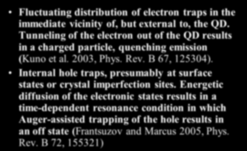 Two Models Fluctuating distribution of electron traps in the immediate vicinity of, but external to, the QD.