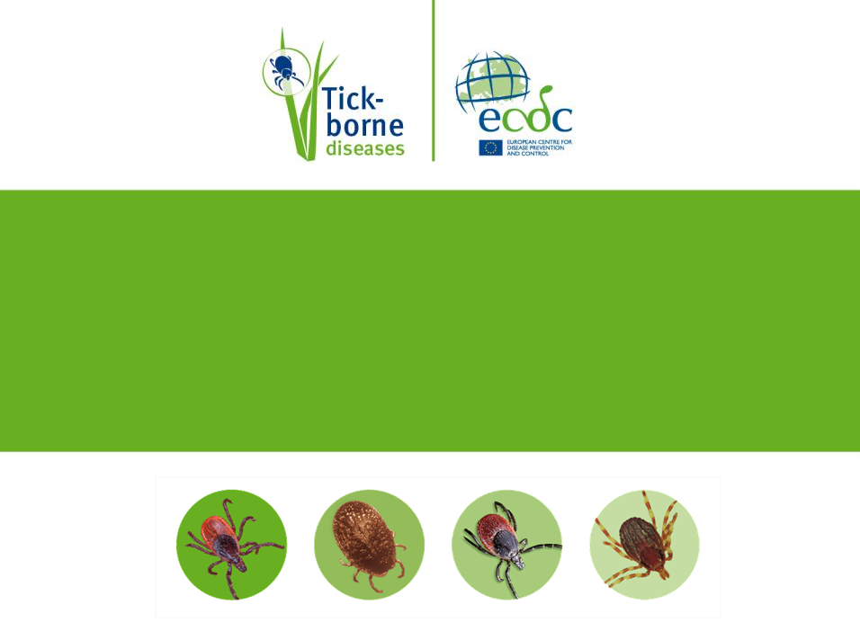 Prevention and control of tick-borne disease in Europe Information to