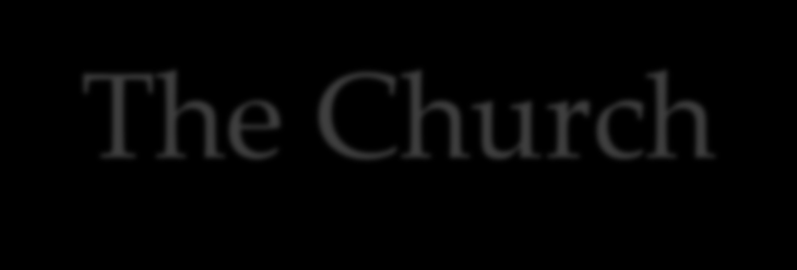 The Church Part 3: The