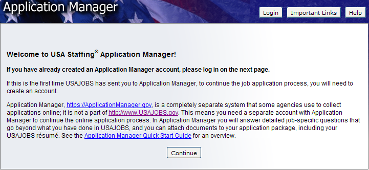 Transition to USA Staffing - Application Manager Application Manager is a separate Federal system from USAJOBS.