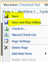 Select the Save button or OK when editing is complete Publish/Save Publishing Content for the World to See 1. When ready for changes on the page to become public, select Publish and Check in 2.