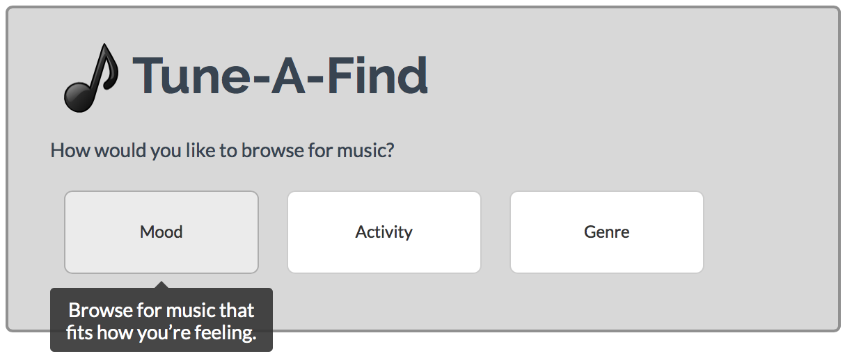 Tooltip descriptions Mood: Browse for music that fits how you re feeling. Activity: Browse for music that fits what you re doing. Genre: Browse for music by music style.