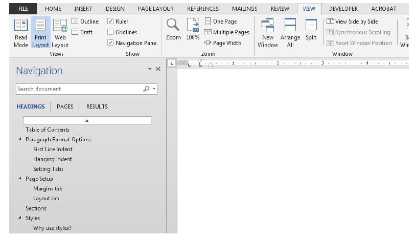 You will see something like: Using the Navigation Pane If you used headings in your document, click on the View tab.