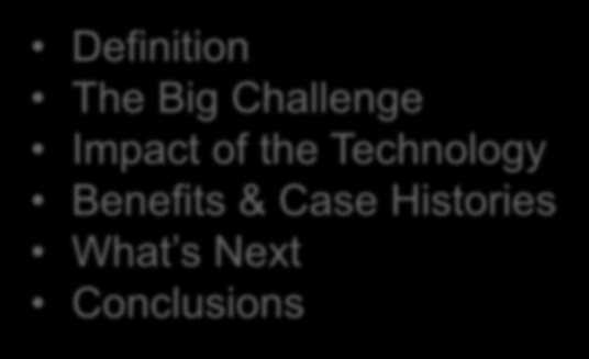 Outline Definition The Big Challenge Impact of the