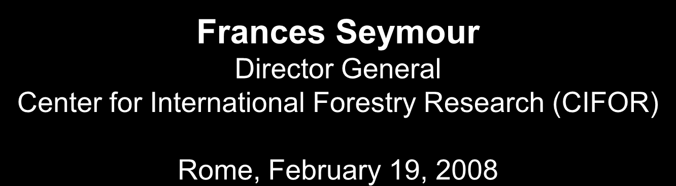 Potential Policy Responses to the Underlying Causes of Deforestation Frances Seymour