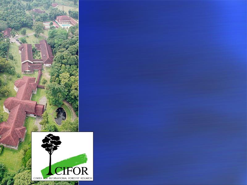 Center for International Forestry Research (CIFOR) One of 15 centers in the