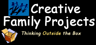 CREATIVE FAMILY PROJECTS, LLC Thinking Outside the Box A Program of