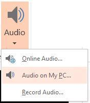 Click the Audio command from the Media group. You have three options: Online Audio, Audio on My PC, and Record Audio. Choose Audio on my PC from the menu.