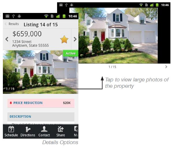 Details View (Favorites) Tap on the Star within Listing Details to add the property to a favorites list. Favorites are accessed via the main menu.