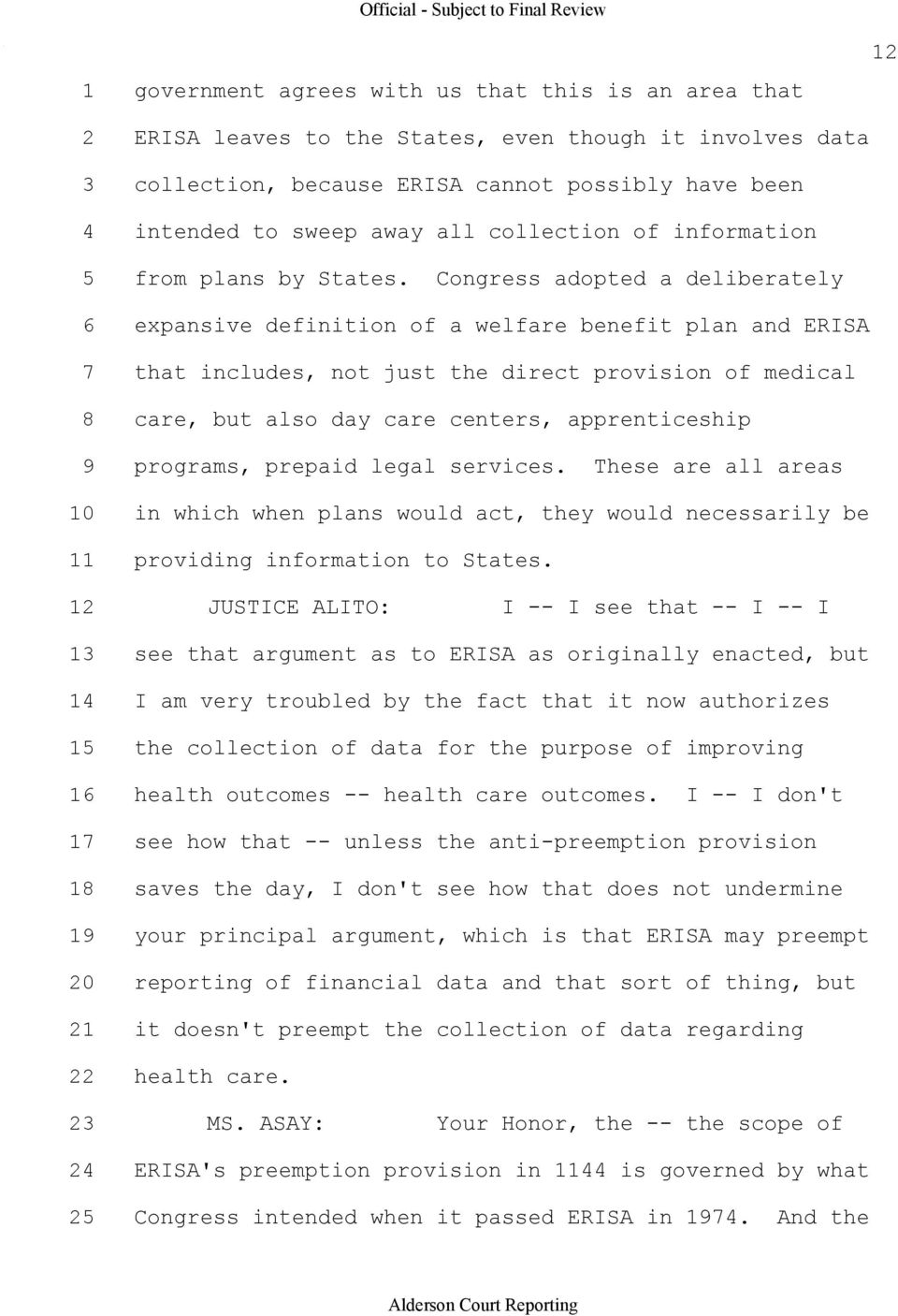 Congress adopted a deliberately 6 expansive definition of a welfare benefit plan and ERISA 7 that includes, not just the direct provision of medical 8 care, but also day care centers, apprenticeship