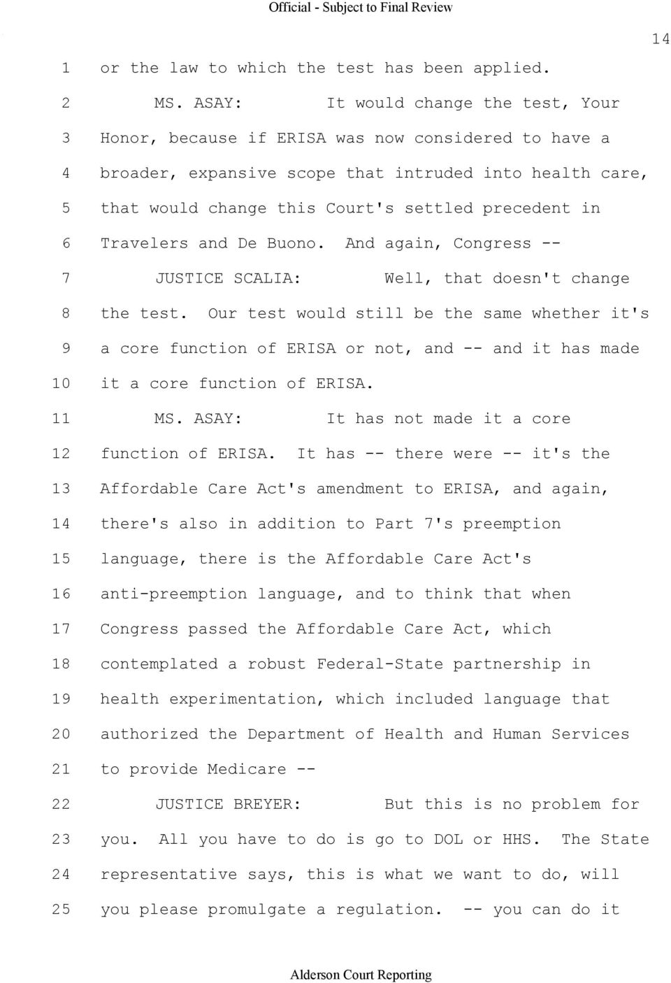 precedent in 6 Travelers and De Buono. And again, Congress 7 JUSTICE SCALIA: Well, that doesn't change 8 the test.