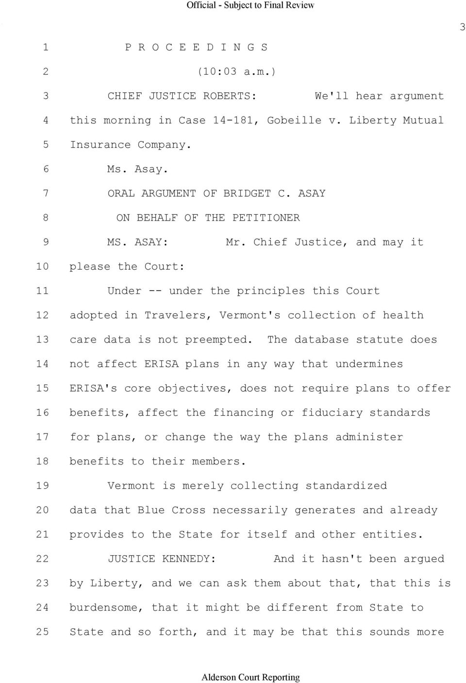 Chief Justice, and may it 10 please the Court: 11 Under under the principles this Court 12 adopted in Travelers, Vermont's collection of health 13 care data is not preempted.