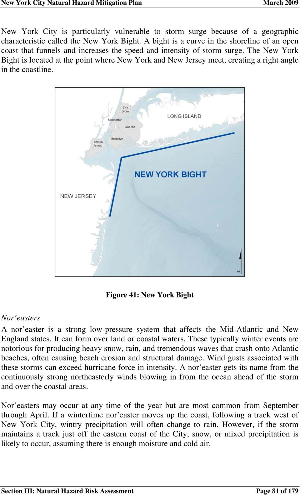 The New York Bight is located at the point where New York and New Jersey meet, creating a right angle in the coastline.