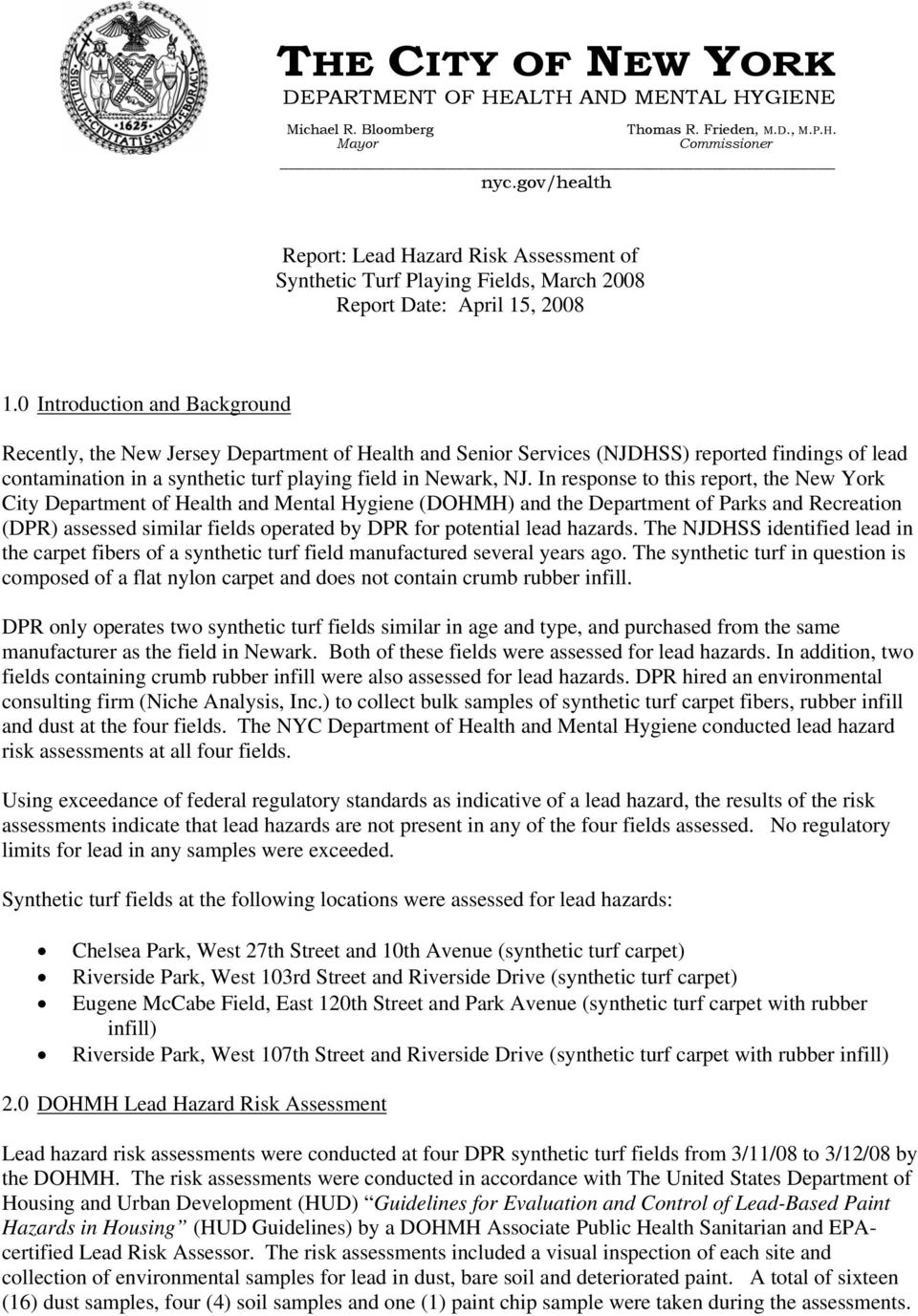 0 Introduction and Background Recently, the New Jersey Department of Health and Senior Services (NJDHSS) reported findings of lead contamination in a synthetic turf playing field in Newark, NJ.