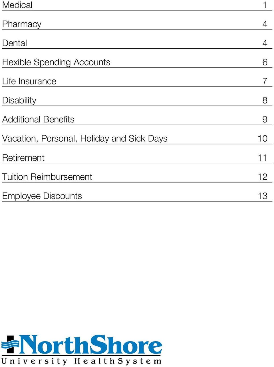Benefits 9 Vacation, Personal, Holiday and Sick Days