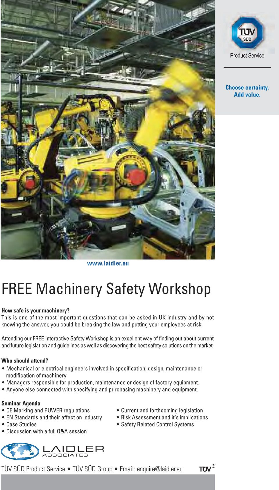 Attending our FREE Interactive Safety Workshop is an excellent way of finding out about current and future legislation and guidelines as well as discovering the best safety solutions on the market.