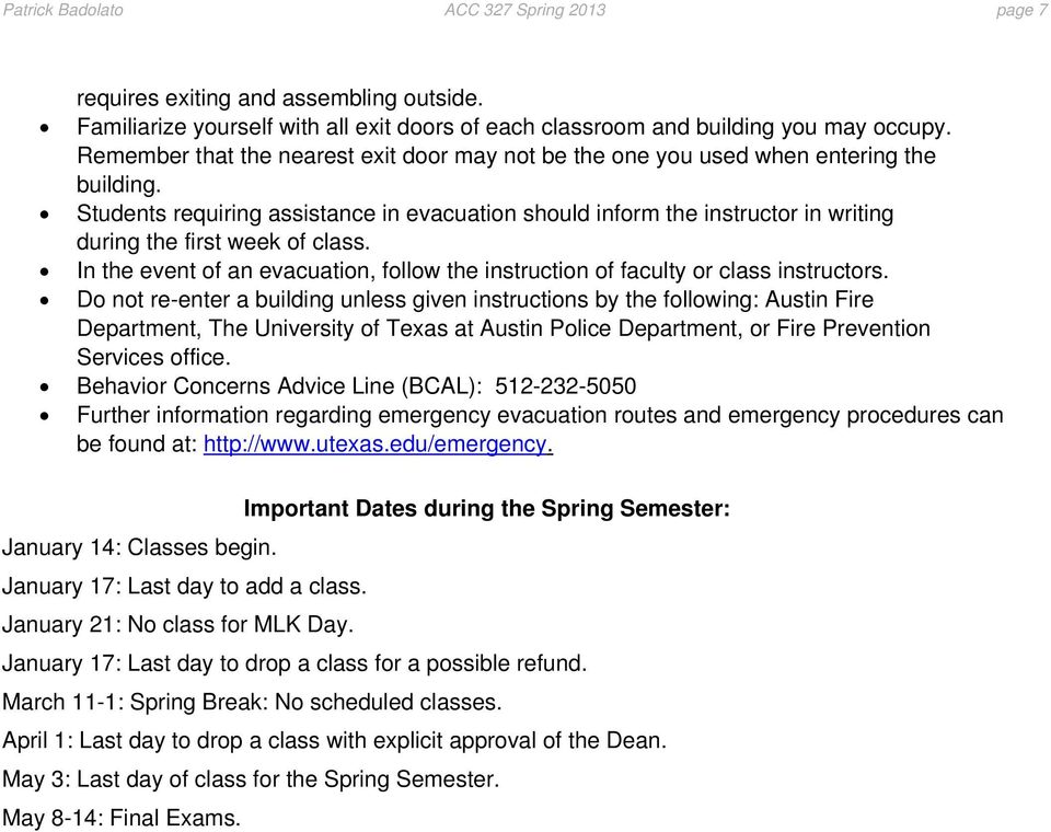 Students requiring assistance in evacuation should inform the instructor in writing during the first week of class.