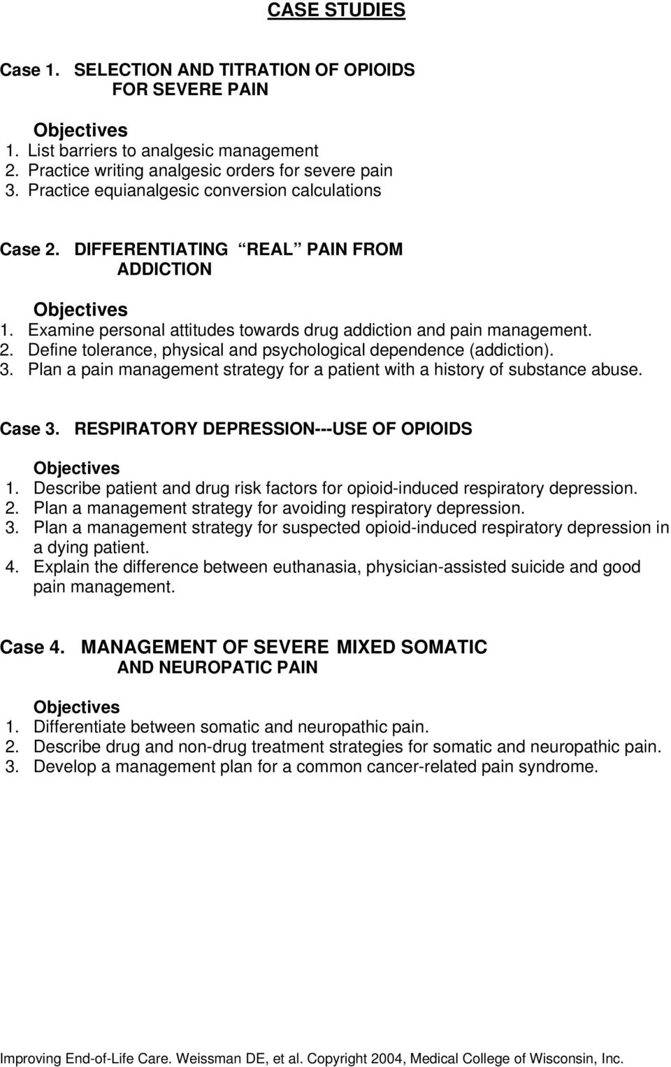 3. Plan a pain management strategy for a patient with a history of substance abuse. Case 3. RESPIRATORY DEPRESSION---USE OF OPIOIDS 1.