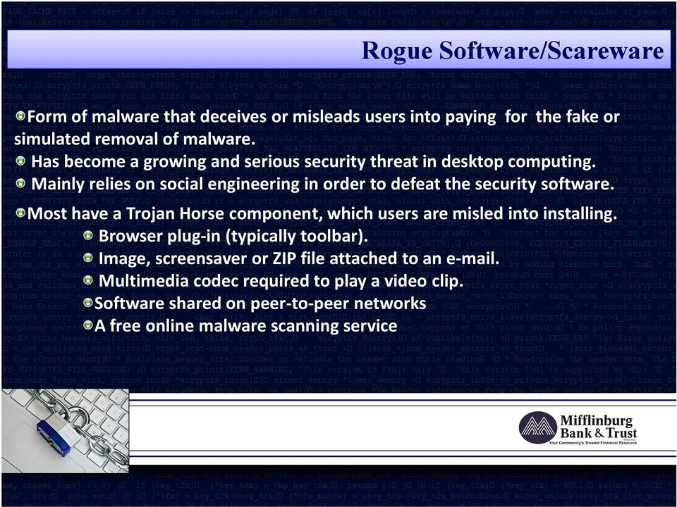 Mainly relies on social engineering in order to defeat the security software.