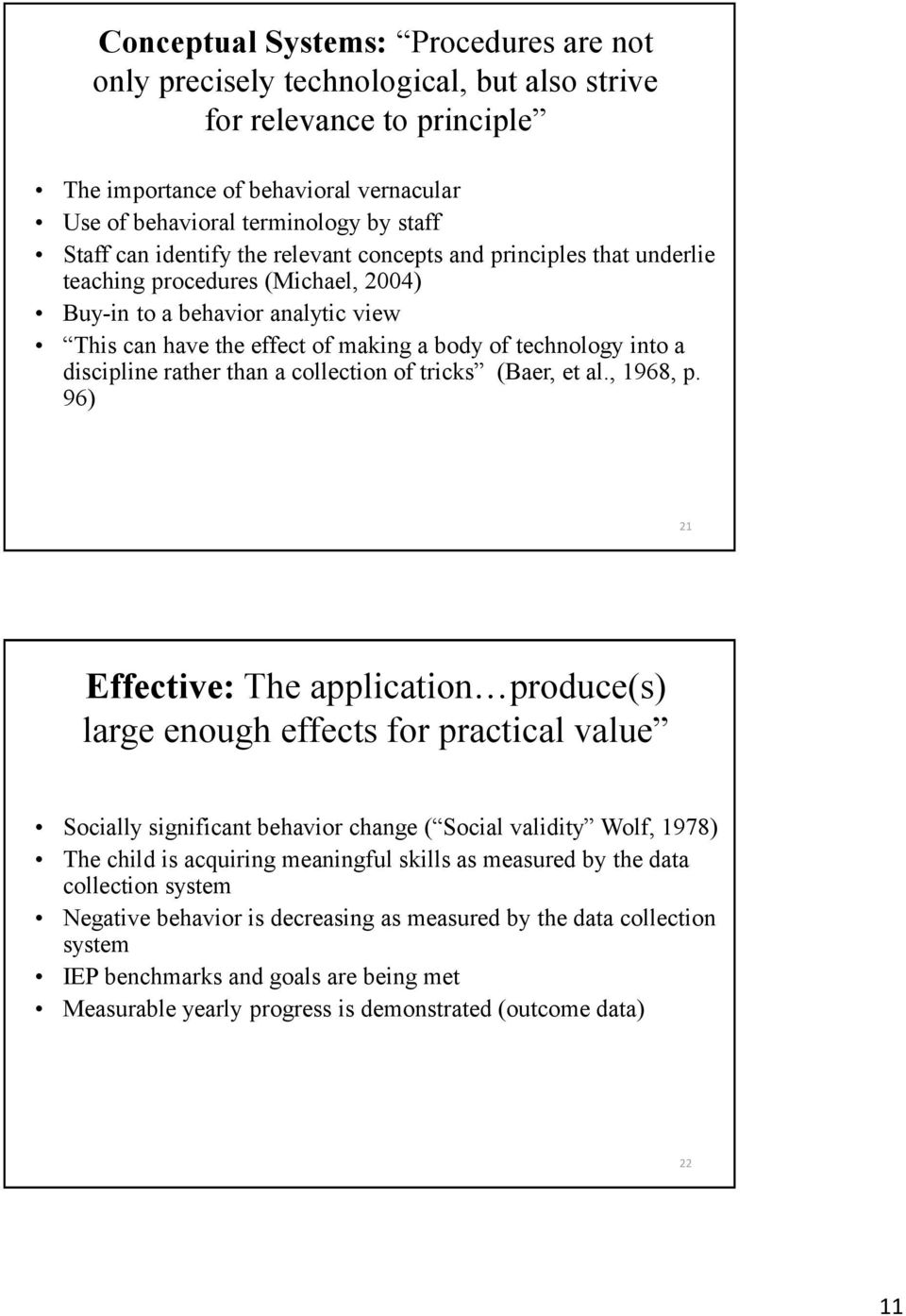 discipline rather than a collection of tricks (Baer, et al., 1968, p.
