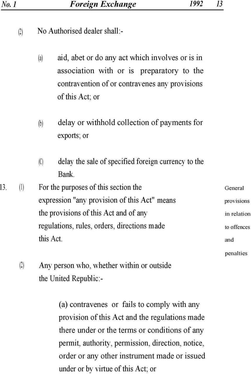 (1) General For the purposes of this section the expression ''any provision of this Act'' means the provisions of this Act and of any regulations, rules, orders, directions made this Act.