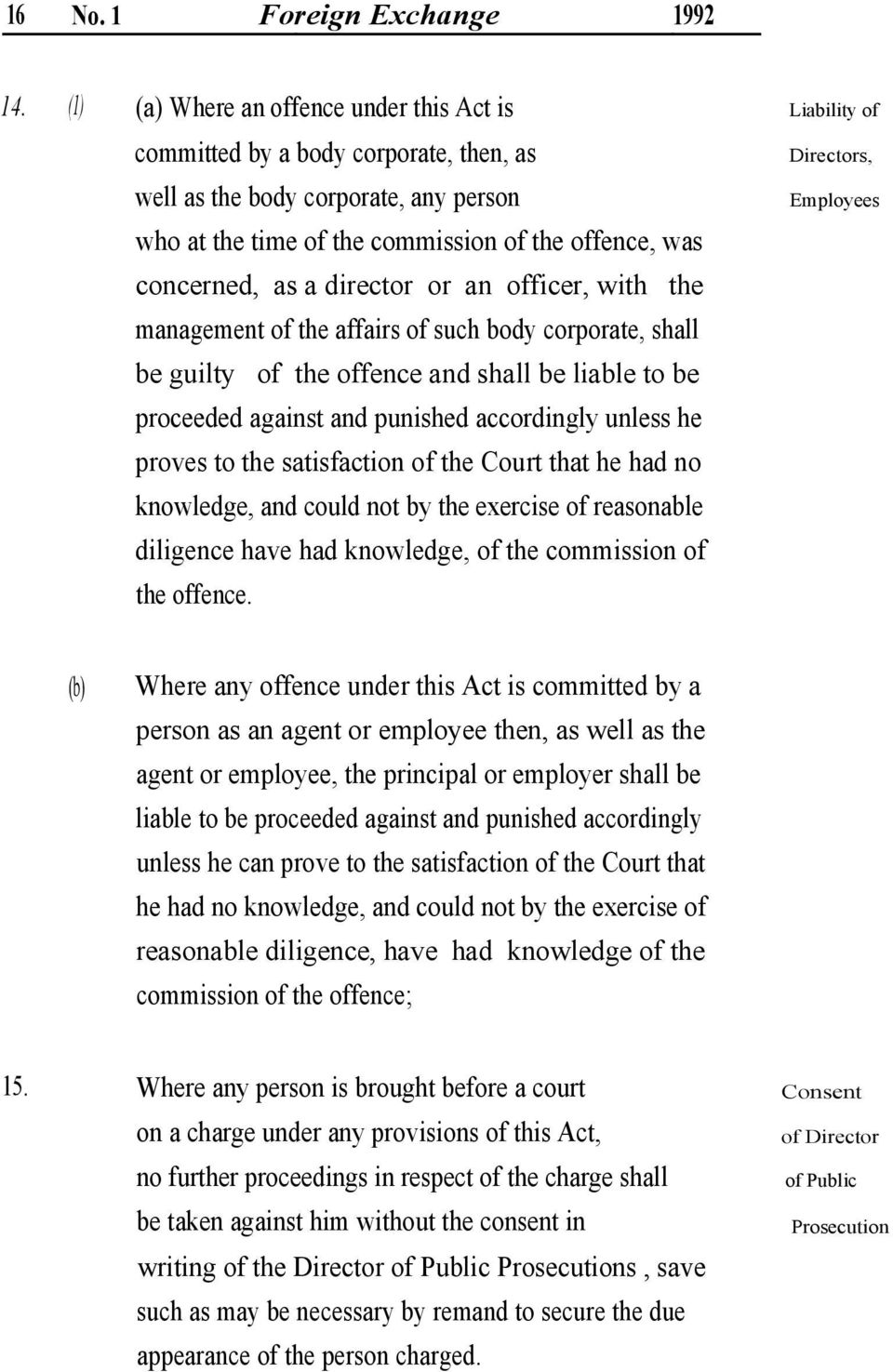 an officer, with the management of the affairs of such body corporate, shall be guilty of the offence and shall be liable to be proceeded against and punished accordingly unless he proves to the