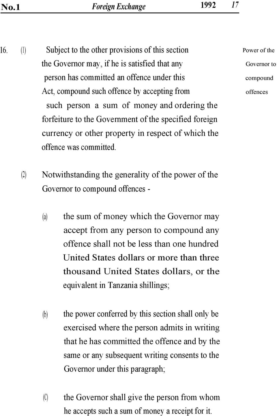 forfeiture to the Government of the specified foreign currency or other property in respect of which the offence was committed.