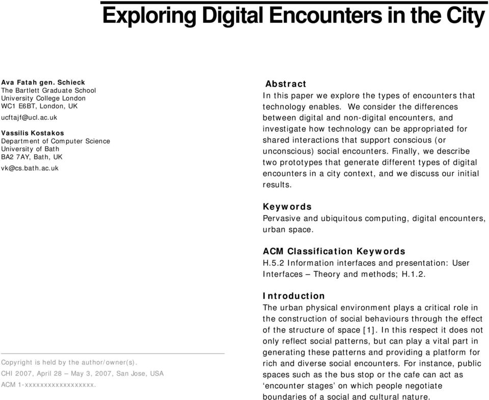 We consider the differences between digital and non-digital encounters, and investigate how technology can be appropriated for shared interactions that support conscious (or unconscious) social