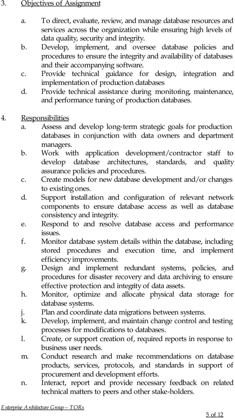 Provide technical guidance for design, integration and implementation of production databases d.