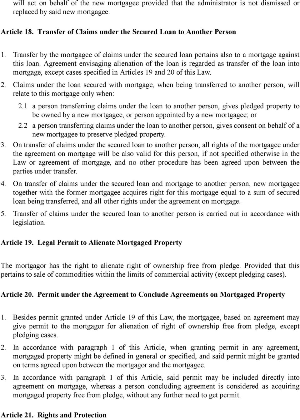 Agreement envisaging alienation of the loan is regarded as transfer of the loan into mortgage, except cases specified in Articles 19 and 20
