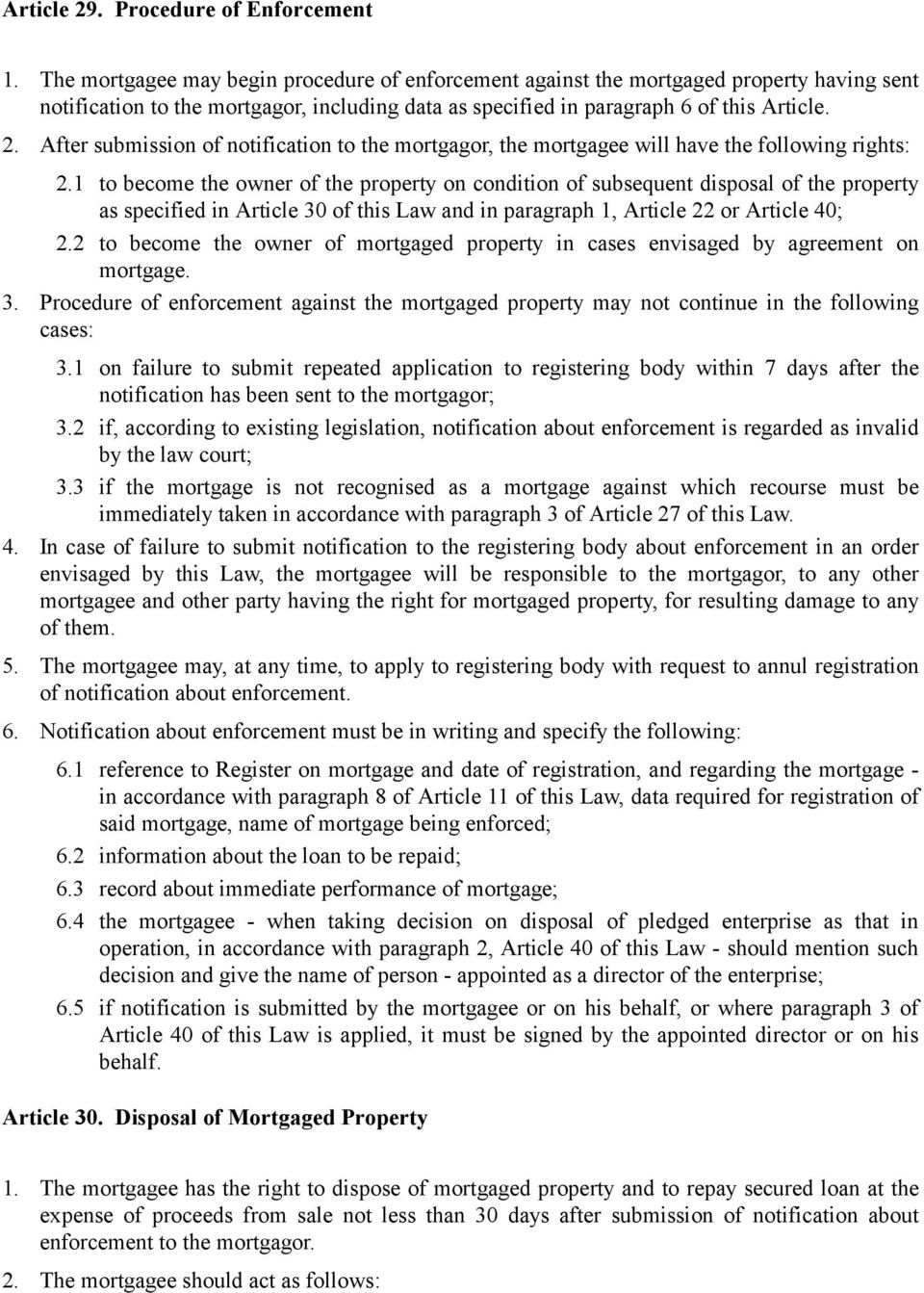 After submission of notification to the mortgagor, the mortgagee will have the following rights: 2.
