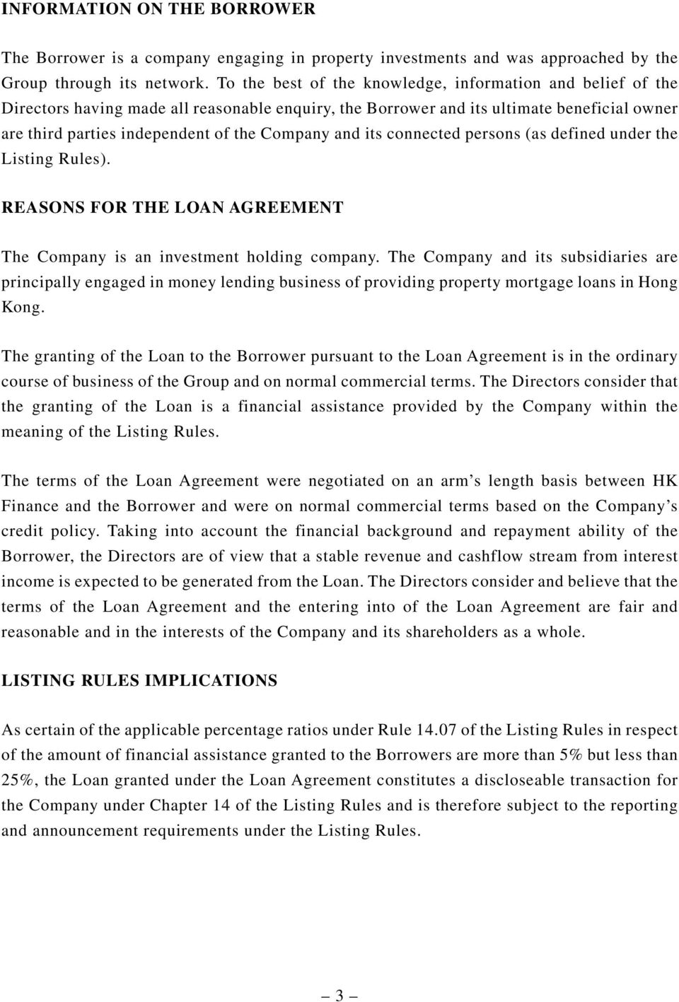 and its connected persons (as defined under the Listing Rules). REASONS FOR THE LOAN AGREEMENT The Company is an investment holding company.