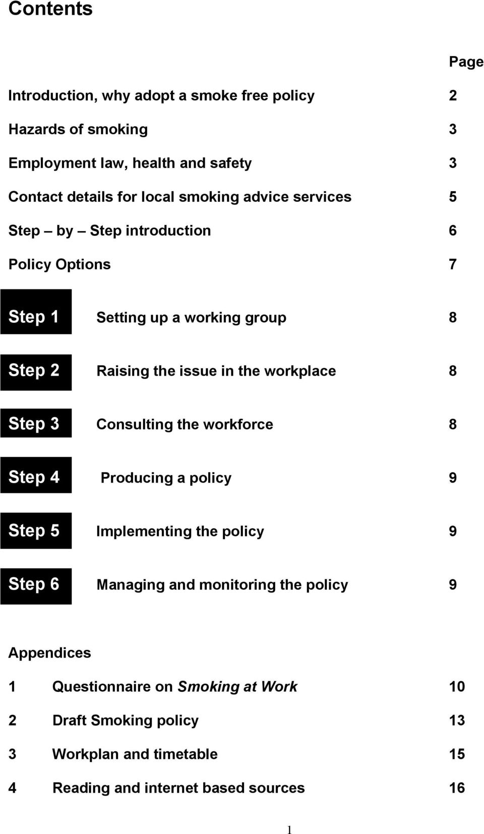 workplace 8 Step 3 Consulting the workforce 8 Step 4 Producing a policy 9 Step 5 Implementing the policy 9 Step 6 Managing and monitoring the