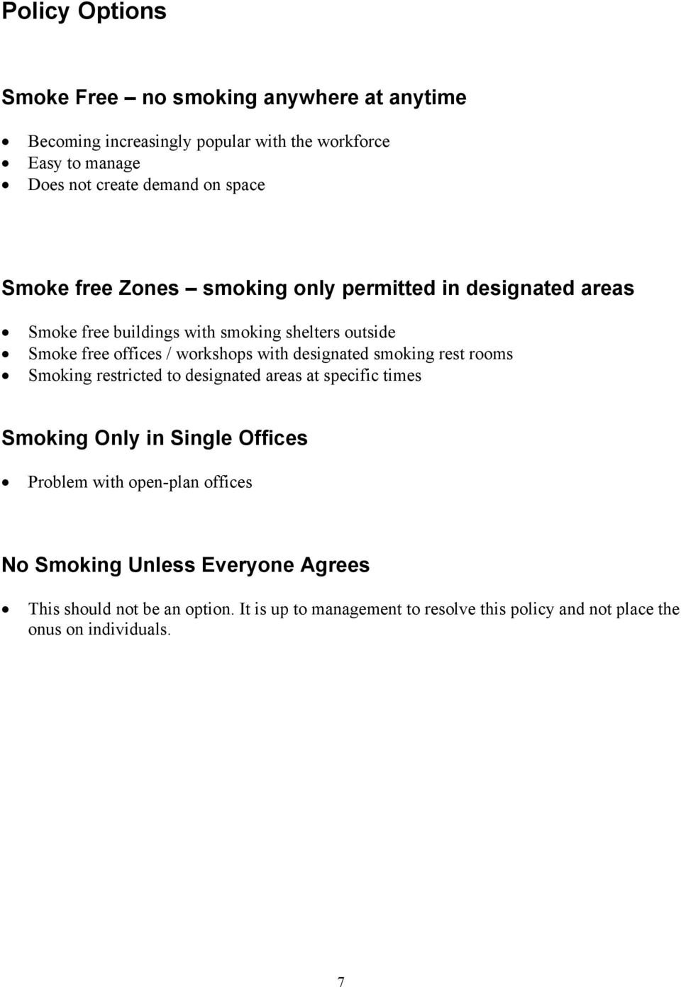 with designated smoking rest rooms Smoking restricted to designated areas at specific times Smoking Only in Single Offices Problem with open-plan